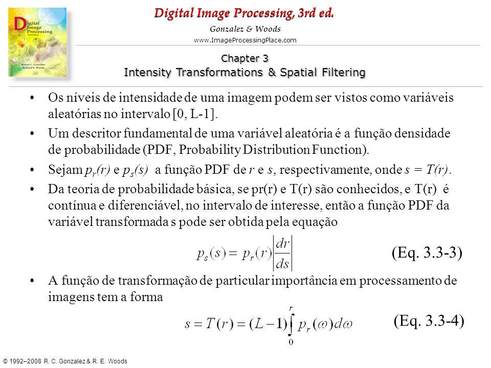 Os níveis de intensidade de uma imagem podem ser vistos como variáveis aleatórias no intervalo [0, L-1].